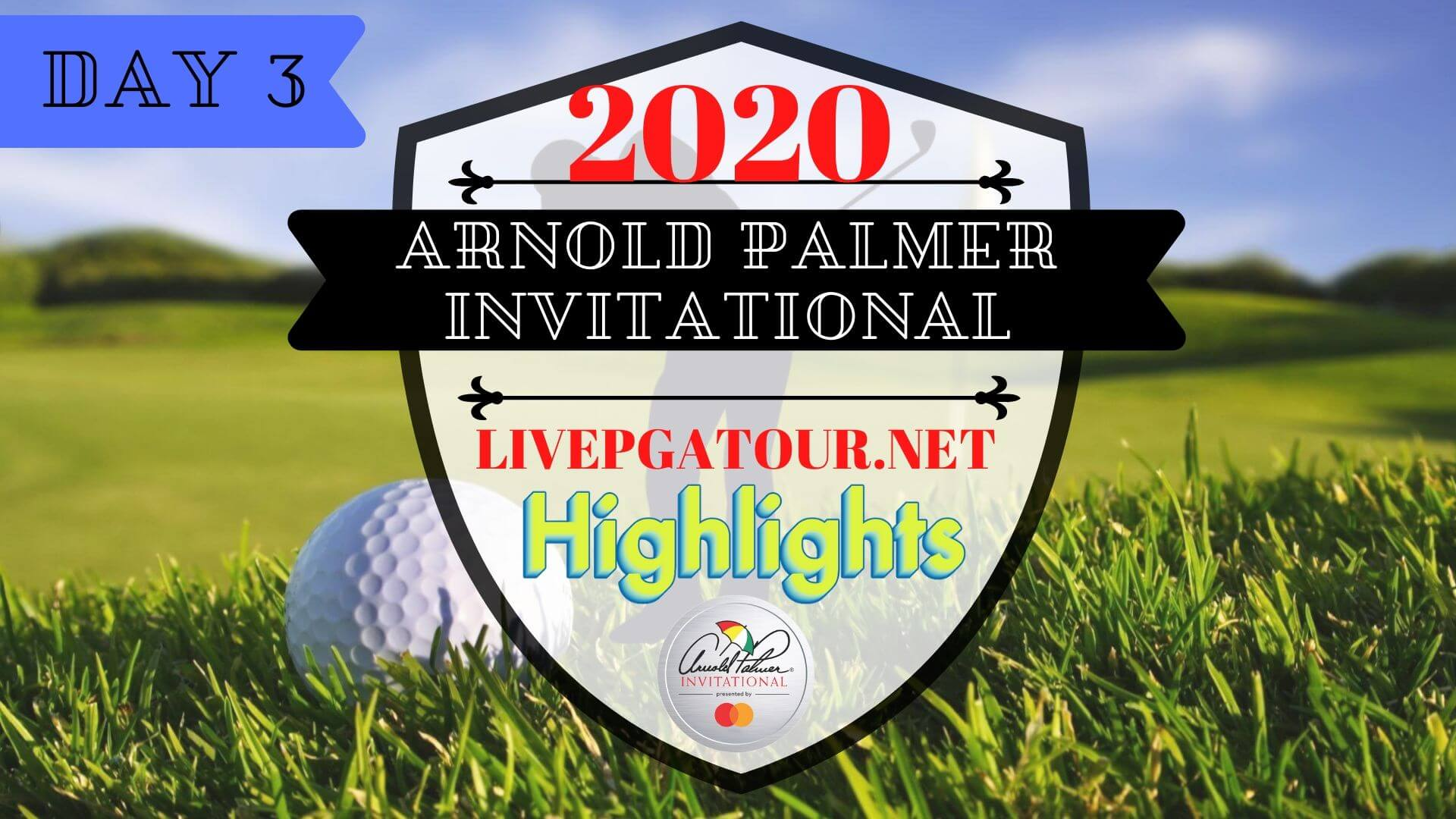 Arnold Palmer Invitational 2020 Highlights Day 3