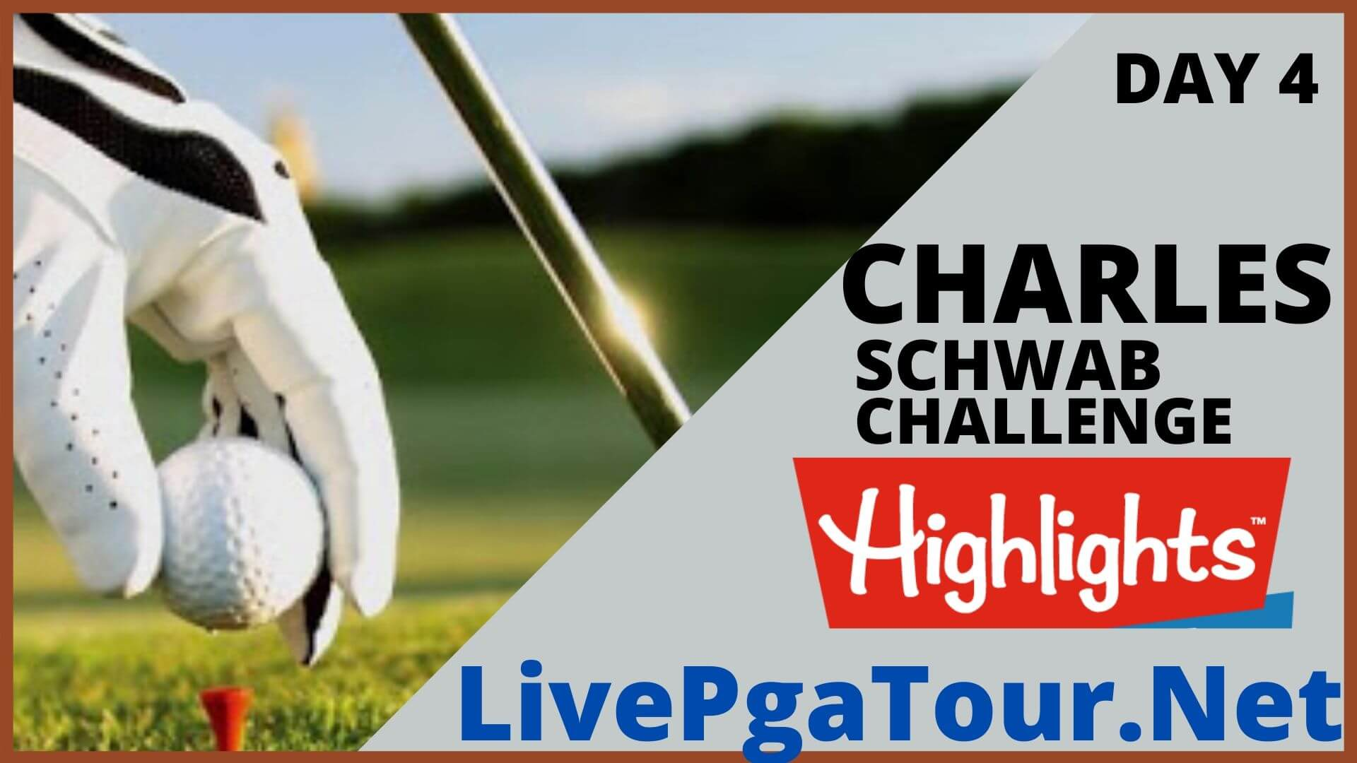Charles Schwab Challenge Highlights 2020 Day 4