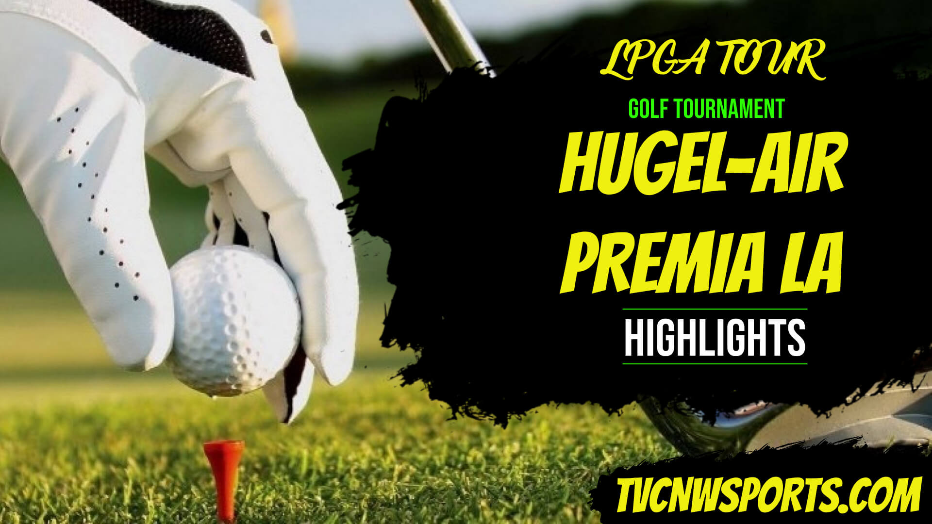 HUGEL AIR PREMIA LA Open LPGA Day 4 Highlights 2021