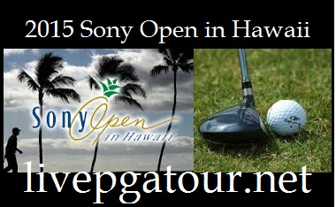 Watch 2015 Sony Open in Hawaii Online